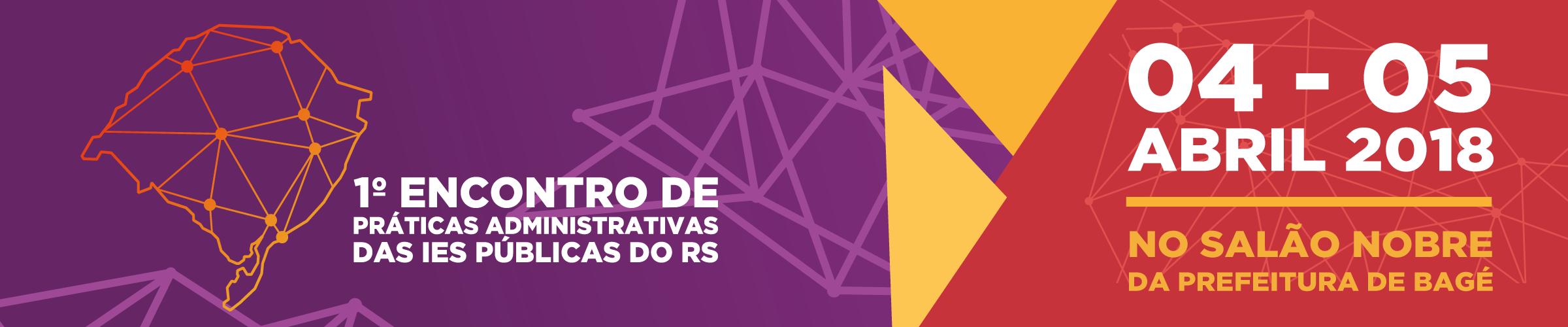 1º Encontro de Práticas Administrativas das IES Públicas do RS