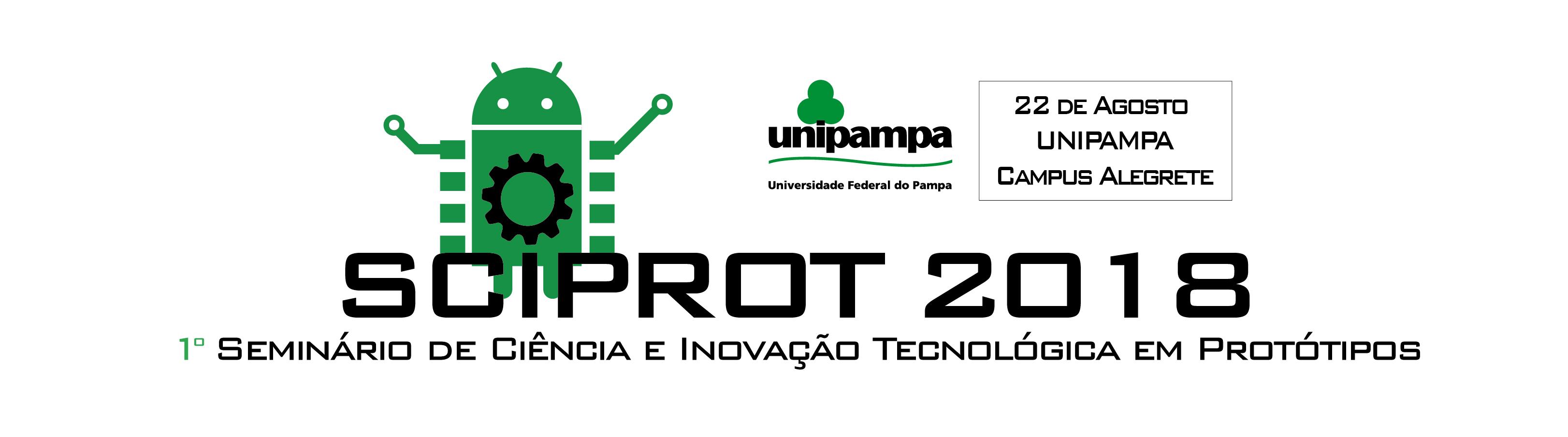I Seminário de Ciência e Inovação Tecnológica em Protótipos – SCIPROT 2018